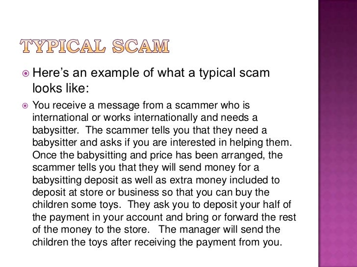 Typical Scam<br />Here's an example of what a typical scam looks like:<br />You receive a message from a scammer who is in...