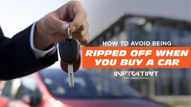 How to avoid being ripped off when you buy a car