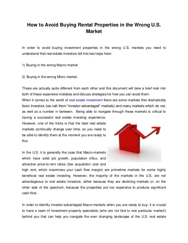 How to Avoid Buying Rental Properties in the Wrong U.S. Market In order to avoid buying investment properties in the wrong...
