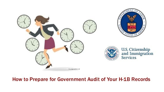  Thoroughly review the H-1B petition  Conduct H-1B/LCA self-audit  Inform your client of potential for site visit if em...