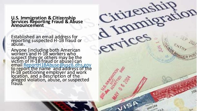 U.S. Immigration & Citizenship Services Reporting Fraud & Abuse Announcement Established an email address for reporting su...