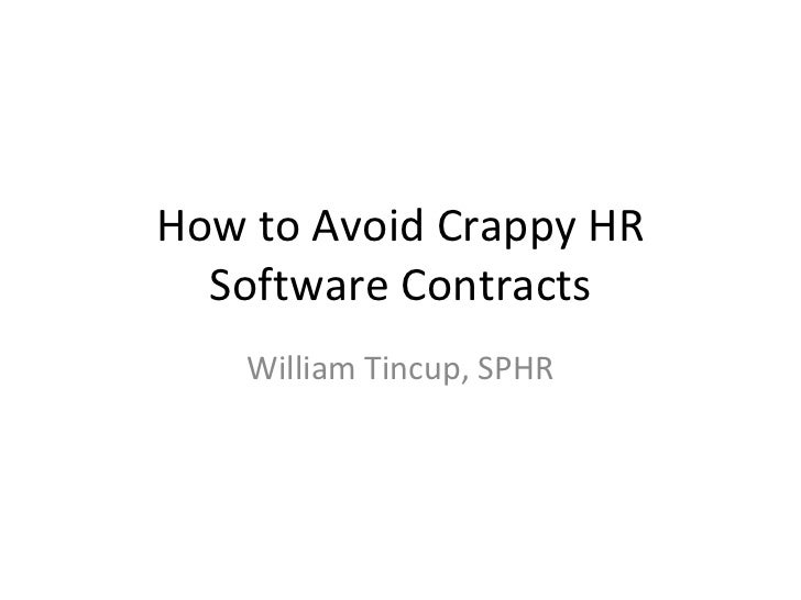 How to Avoid Crappy HR Software Contracts William Tincup, SPHR