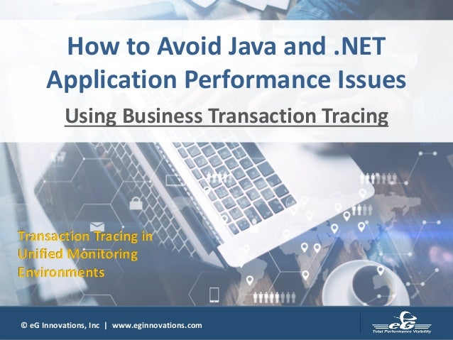 © eG Innovations, Inc | www.eginnovations.com© eG Innovations, Inc | www.eginnovations.com How to Avoid Java and .NET Appl...