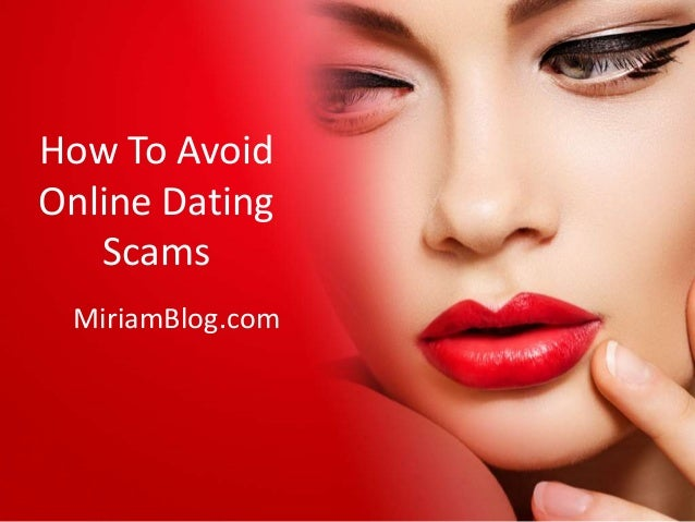 How to avoid being scammed online dating