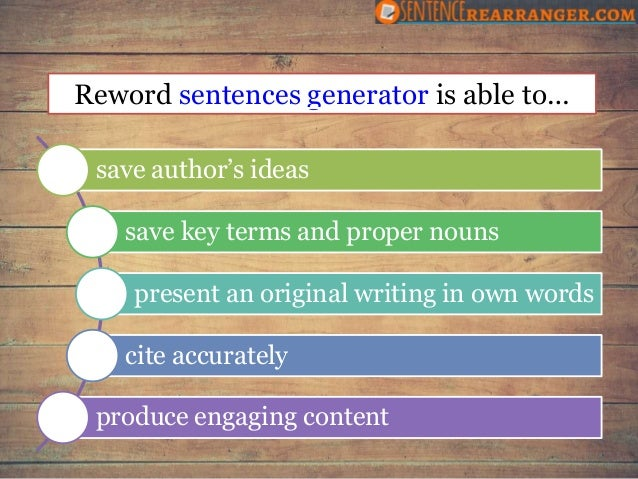 essay reworder generator Complex sentence generator is a free content rewriter that can potentially  rephrase,  in order to rephrase a sentence, paragraph, essay or article  effectively,.