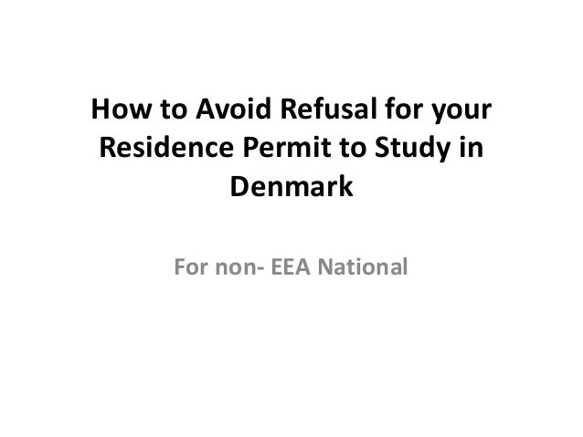 How to Avoid Refusal for your Residence Permit to Study in Denmark For non- EEA National