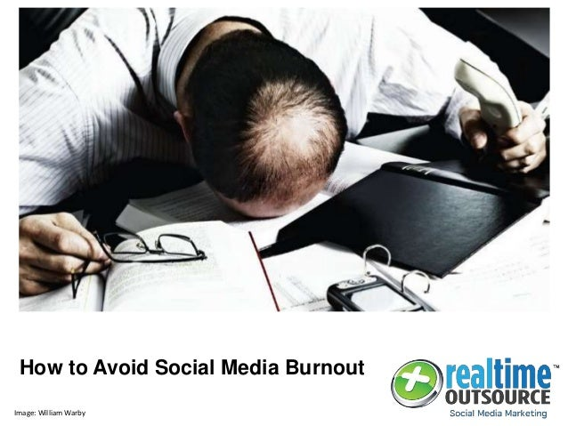 How to Avoid Social Media Burnout Image: William Warby