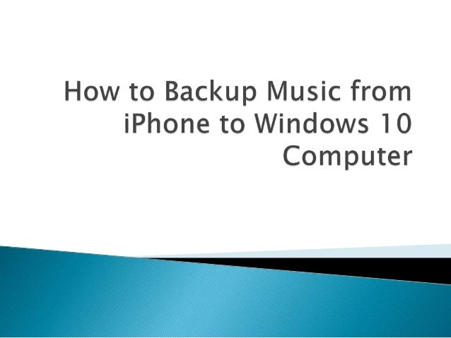 how to share songs on iphone how to backup from iphone to windows 10 computer 19104