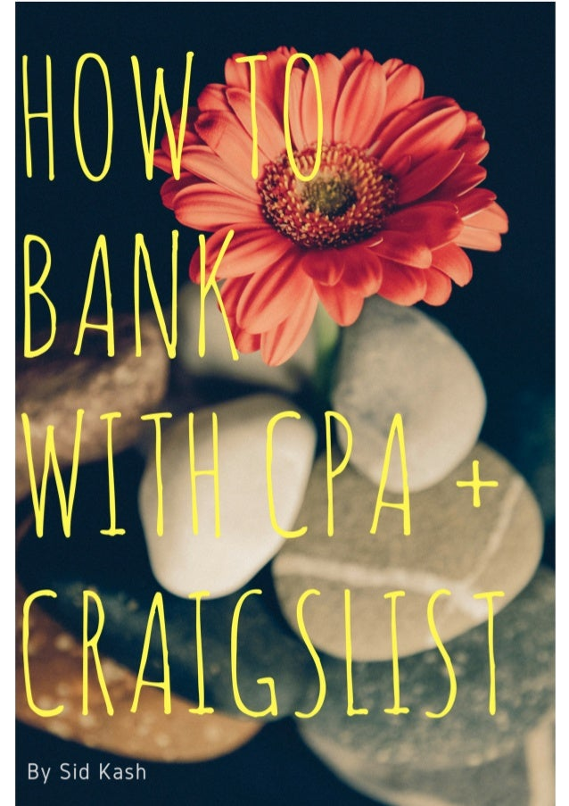 How to Bank with Cpa and Craigslist and make $100 Day