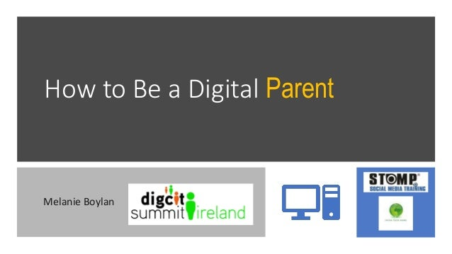 How to Be a Digital Parent Melanie Boylan