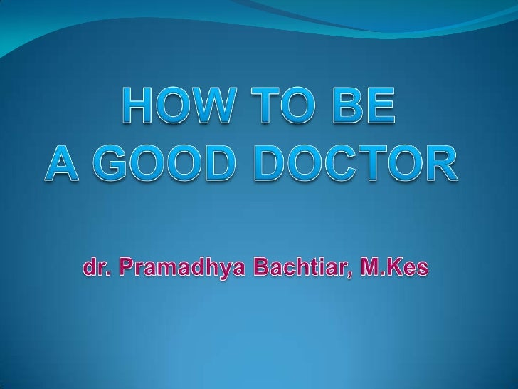 how to be a doctor (moneywatch) if you are brilliant, ambitious and gifted in science, you may  consider becoming a doctor if so, think twice according to a new.