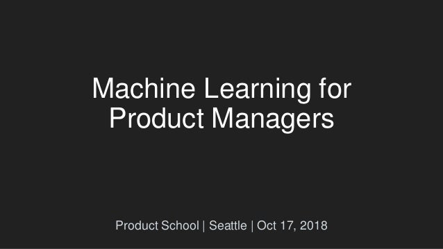 How to be a Good Machine Learning PM by Google Product Manager