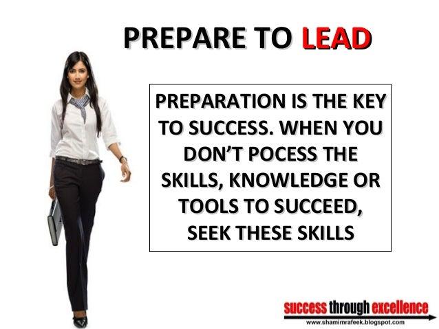 PREPARE TOPREPARE TO LEADLEAD PREPARATION IS THE KEYPREPARATION IS THE KEY TO SUCCESS. WHEN YOUTO SUCCESS. WHEN YOU DON'T ...