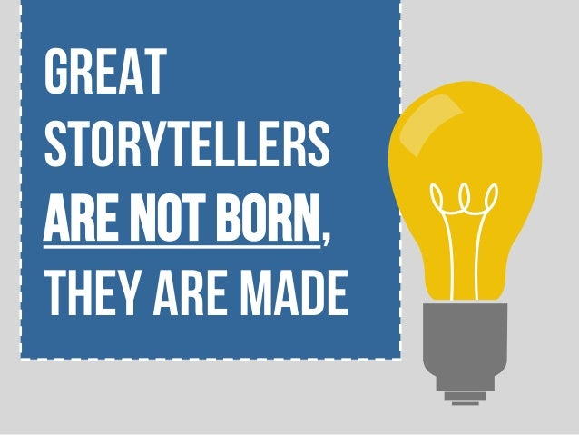 How to Be a Great StoryTeller Slide 2
