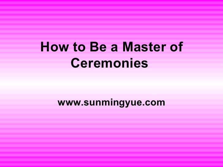 How to Be a Master of Ceremonies  www.sunmingyue.com