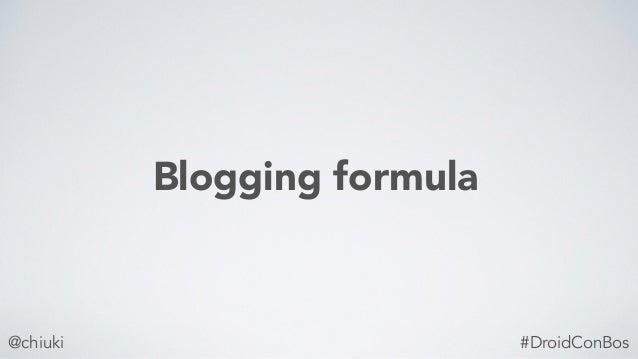 @chiuki Blogging formula #DroidConBos