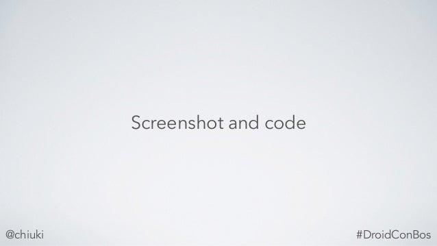 @chiuki Screenshot and code #DroidConBos