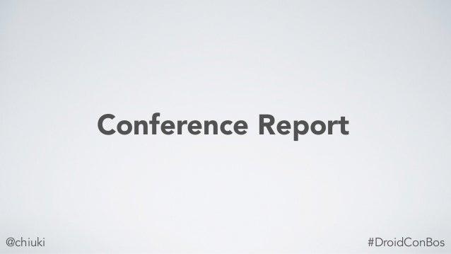 @chiuki Conference Report #DroidConBos