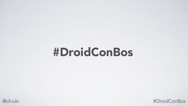 @chiuki #DroidConBos #DroidConBos
