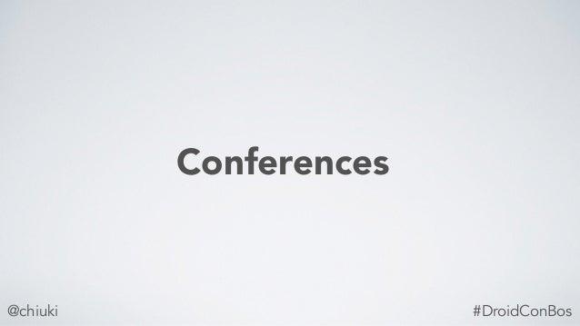 @chiuki Conferences #DroidConBos
