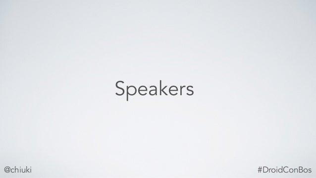 @chiuki Speakers #DroidConBos