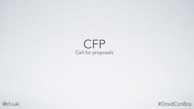 @chiuki CFPCall for proposals #DroidConBos