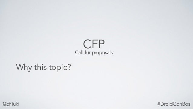 @chiuki CFP Why this topic? Call for proposals #DroidConBos