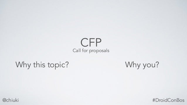@chiuki CFP Why this topic? Why you? Call for proposals #DroidConBos