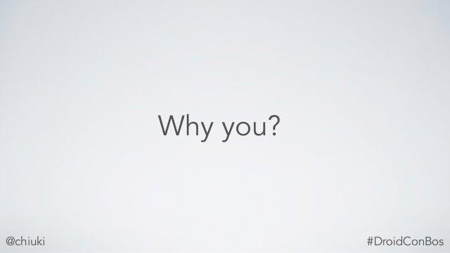 @chiuki Why you? #DroidConBos