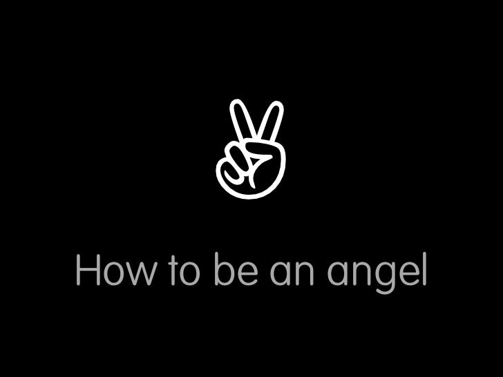✌ How to be an angel