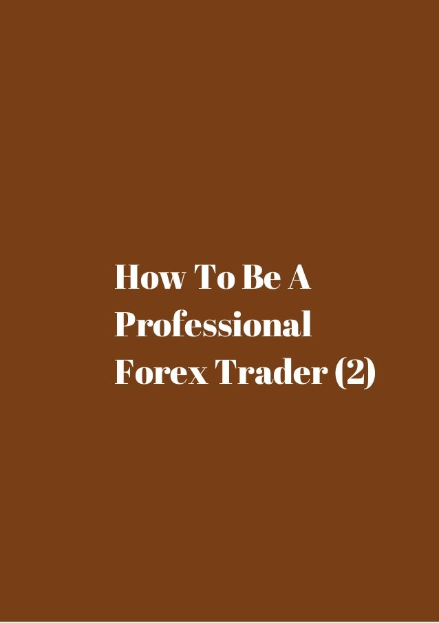 How professionals trade forex