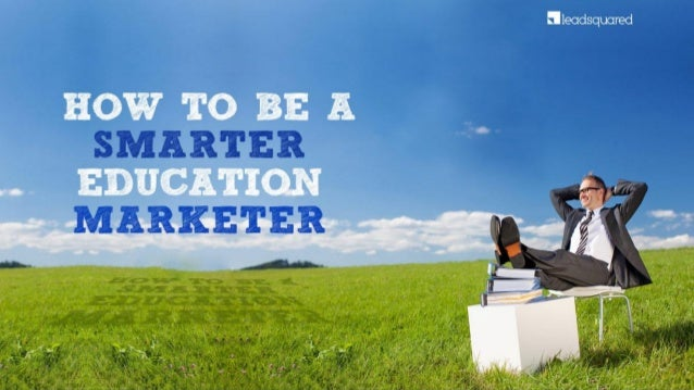 How to be a Smarter Education Marketer? (An overseas education consultant handbook)