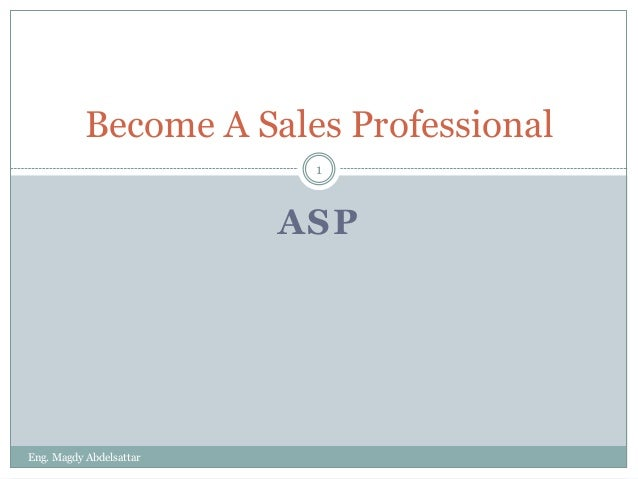 Become A Sales Professional                          1                         ASPEng. Magdy Abdelsattar