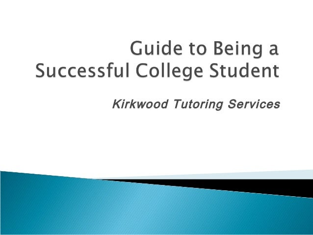 being a college student You may already have an idea of what it takes to be a successful college student, such as creating good study habits, developing test-taking strategies, and perfecting your time management and computer skills however, there are five other important ways to become a successful college student, and.