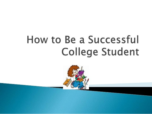 be coming a successful college student