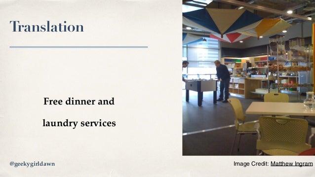 Translation Free dinner and laundry services Image Credit: Matthew Ingram@geekygirldawn