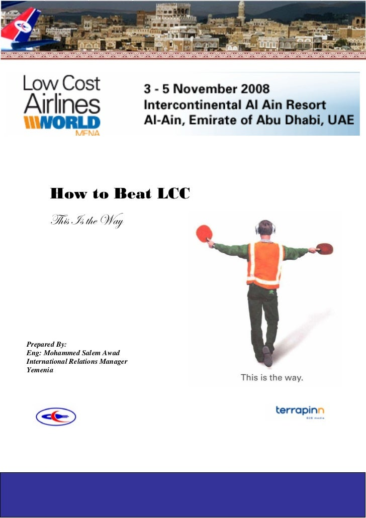 How to Beat LCC       g{|á á à{x jtçPrepared By:Eng: Mohammed Salem AwadInternational Relations ManagerYemenia            ...