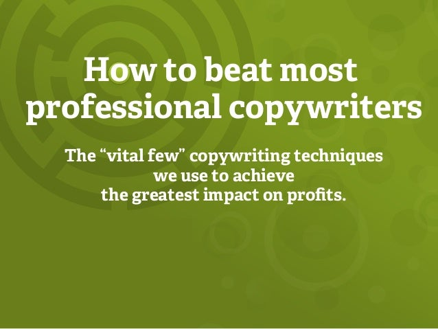 """How to beat most professional copywriters The """"vitalfew"""" copywriting techniques we use to achieve the greatest impact on ..."""