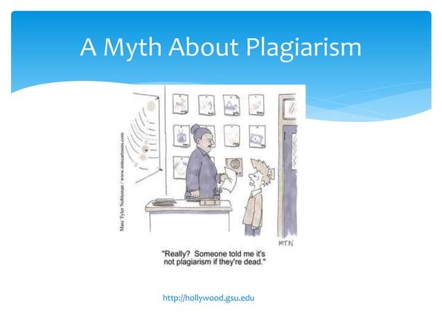 A Myth About Plagiarism http://hollywood.gsu.edu