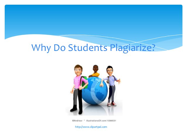 Why Do Students Plagiarize? ? http://www.clipartpal.com