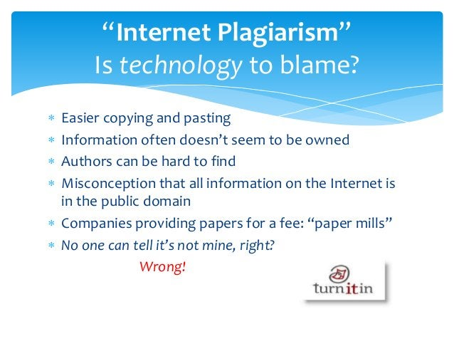  Easier copying and pasting  Information often doesn't seem to be owned  Authors can be hard to find  Misconception th...