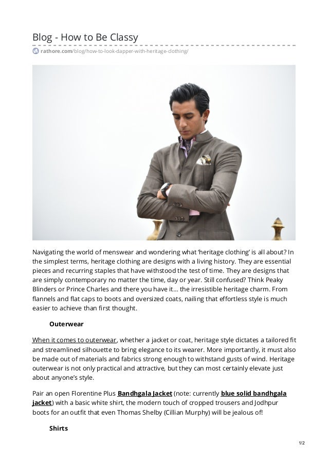 Blog - How to Be Classy rathore.com/blog/how-to-look-dapper-with-heritage-clothing/ Navigating the world of menswear and w...