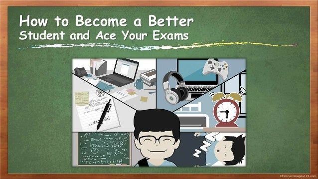how to become a better student More than anything, teachers want to see growth and improvement from all of  their students they want each to become a better student.