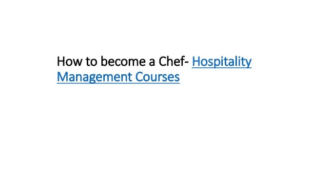How to become a Chef- Hospitality Management Courses