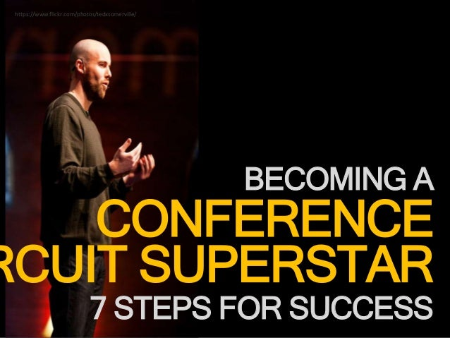 BECOMING A RCUIT SUPERSTAR CONFERENCE 7 STEPS FOR SUCCESS https://www.flickr.com/photos/tedxsomerville/