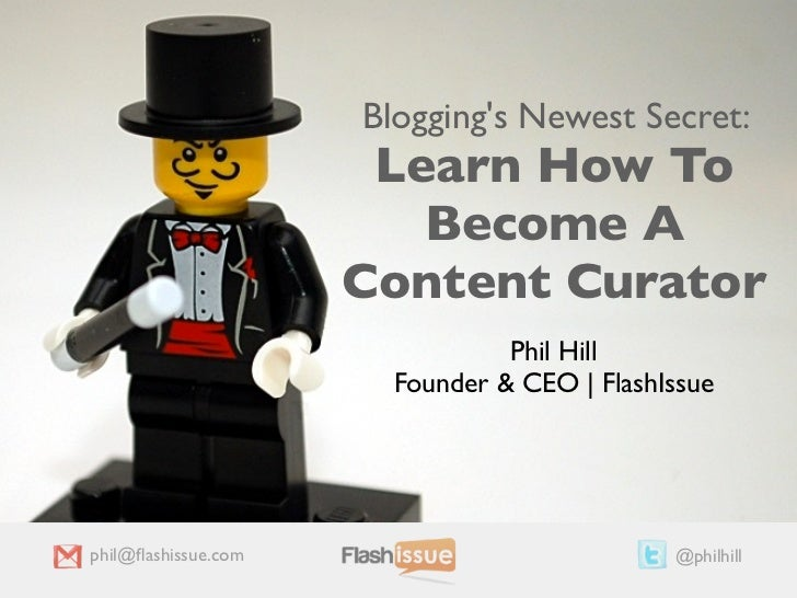Bloggings Newest Secret:                      Learn How To                        Become A                     Content Cur...