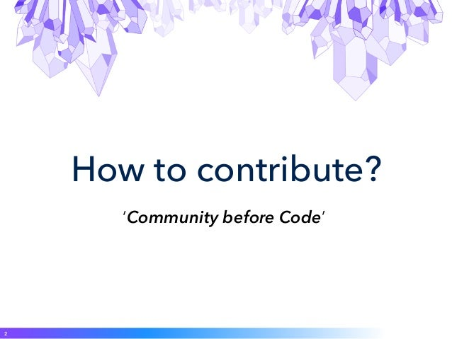 #GeodeSummit: Easy Ways to Become a Contributor to Apache Geode Slide 2