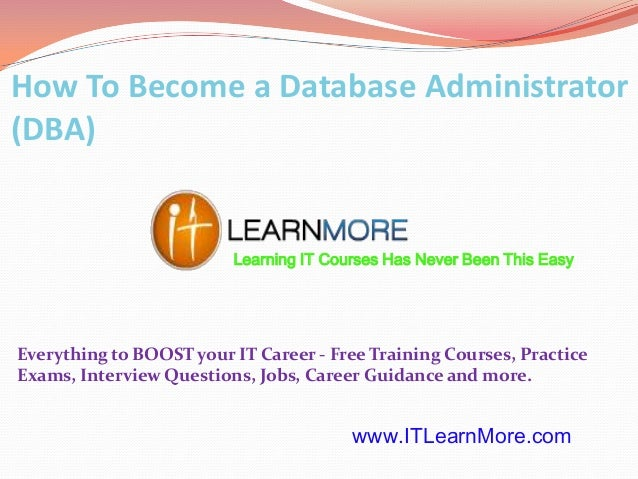 How To Become a Database Administrator (DBA)  Learning IT Courses Has Never Been This Easy  Everything to BOOST your IT Ca...