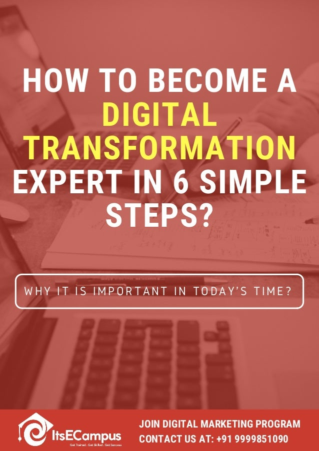 HOW TO BECOME A DIGITAL TRANSFORMATION EXPERT IN 6 SIMPLE STEPS? WHY IT IS IMPORTANT IN TODAY'S TIME? JOIN DIGITAL MARKETI...