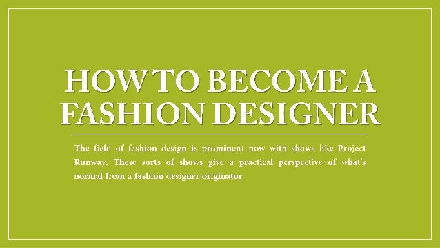 Becoming Fashion Designer Essay